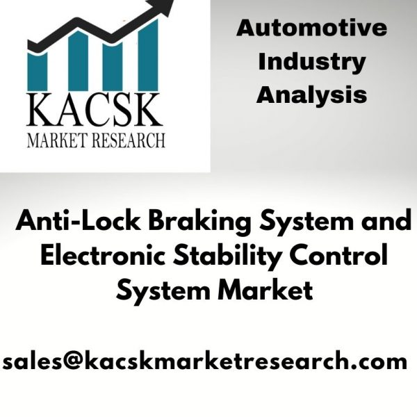 Anti-Lock Braking System and Electronic Stability Control System Market