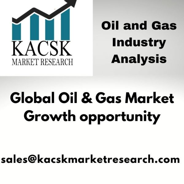 Global Oil & Gas Market Growth opportunity