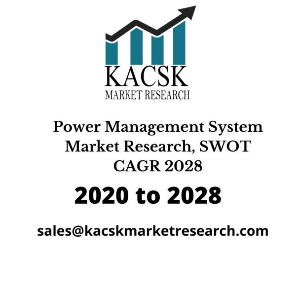 Power Management System Market Research, SWOT CAGR 2028