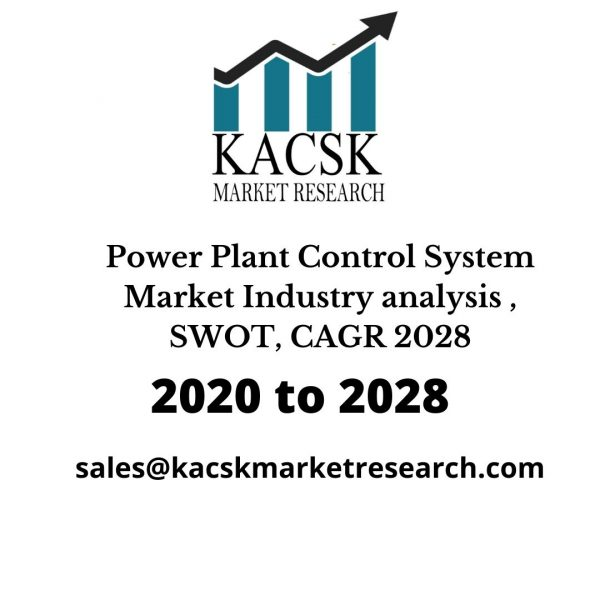 Power Plant Control System Market Industry analysis , SWOT, CAGR 2028