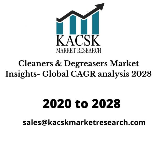 Cleaners & Degreasers Market Insights- Global CAGR analysis 2028